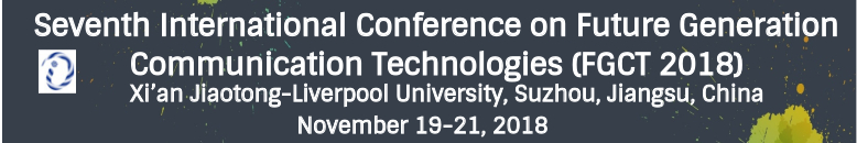 Seventh International Conference on Future Generation Communication Technologies (FGCT 2018)