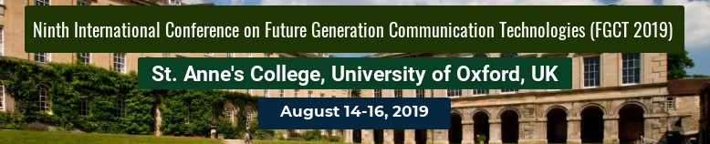 Ninth International Conference on Future Generation Communication Technologies (FGCT 2018)
